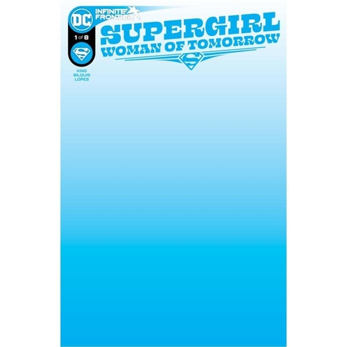 SUPERGIRL WOMAN OF TOMORROW #1 (OF 8) CVR C BLANK VAR