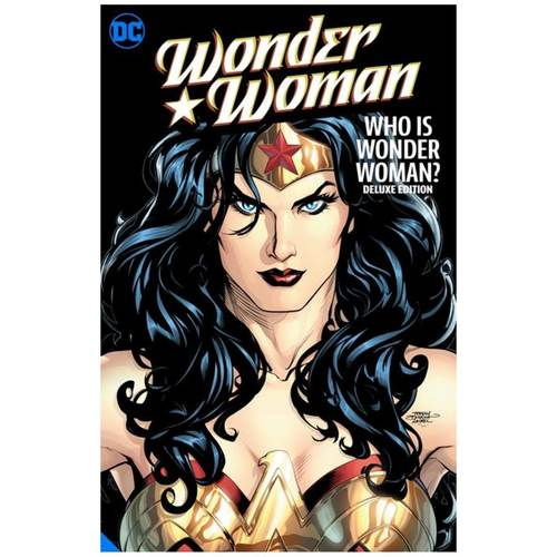 WONDER WOMAN WHO IS WONDER WOMAN THE DELUXE EDITION HC