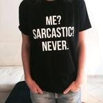 Sarcastic Round Neck Tshirt