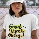 The Good Vibes Tshirt