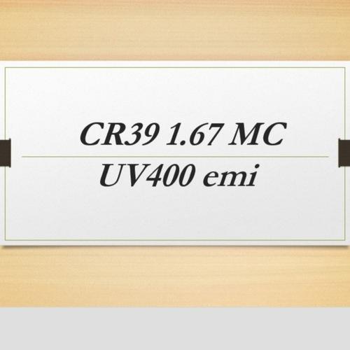 CR39 1.67 mc UV400 emi