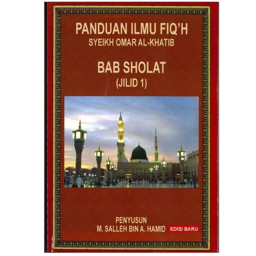 Panduan Ilmu Fiqh - Bab Sholat Jilid 1