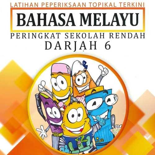 Darjah 6 - Latihan Bahasa Melayu Topikal --- Terbaru