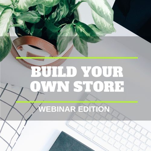 [WEBINAR] Build Your Own Store