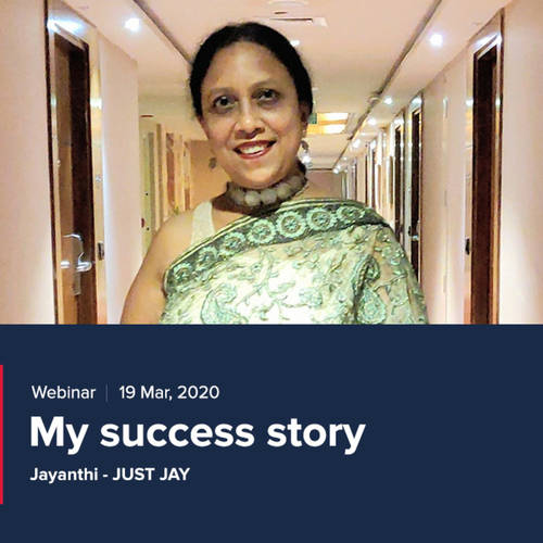Webinar - My Success Story - JUST JAY