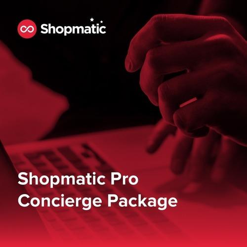 Shopmatic Pro Concierge Package