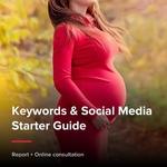 Keywords & Social Media Starter Guide - Maternity Care