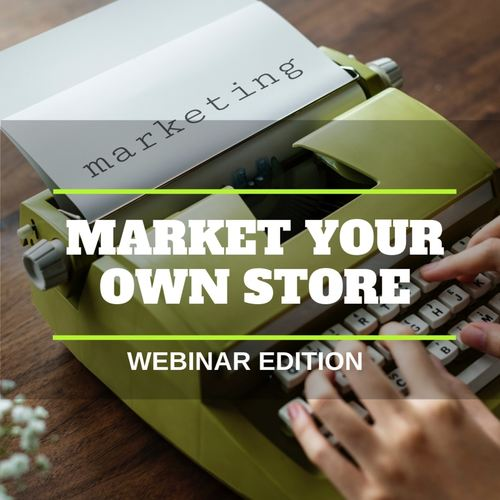 [WEBINAR] Market Your Own Store
