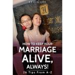 How To Keep Your Marriage Alive - 26 Tips From A To Z