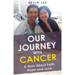 Our Journey With Cancer - A Story About Faith, Hope and Love
