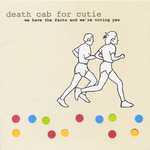 DEATH CAB FOR CUTIE - We Have The Facts And Were Voting Yes LP 180g