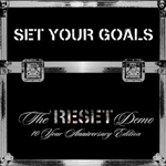 SET YOUR GOALS - The Reset Demo 10 Year Edition 10