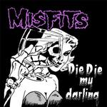 """MISFITS - Die, Die My Darling 12""""EP"""