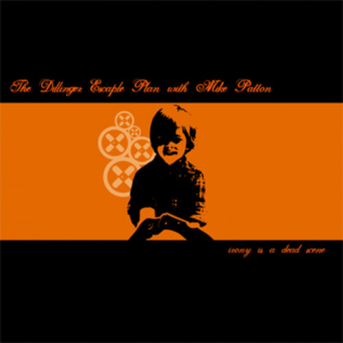 "DILLINGER ESCAPE PLAN, THE - Irony Is A Dead Scene 12""EP"
