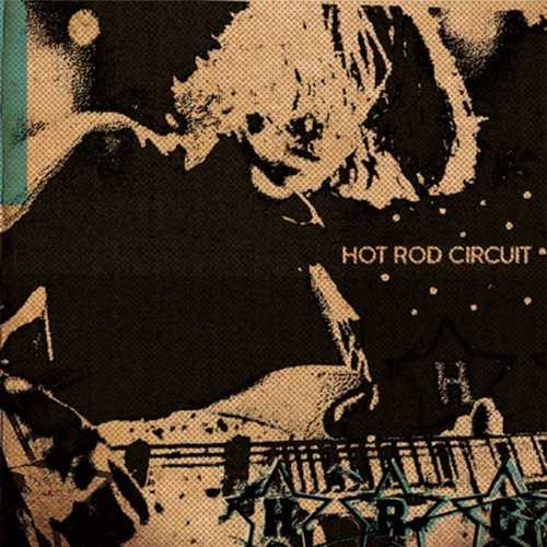 HOT ROD CIRCUIT - 3 Song 7