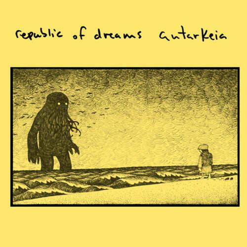 REPUBLIC OF DREAMS  AUTARKEIA - Split 7