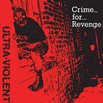 """ULTRA-VIOLENT - Crime For Revenge.. 7"""""""