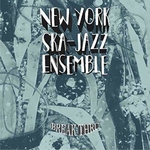 NEW YORK SKA-JAZZ ENSEMBLE - Break Thru LP