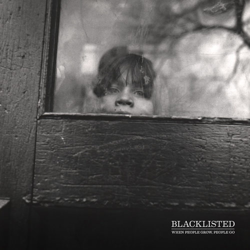 BLACKLISTED - When People Grow, People Go LP