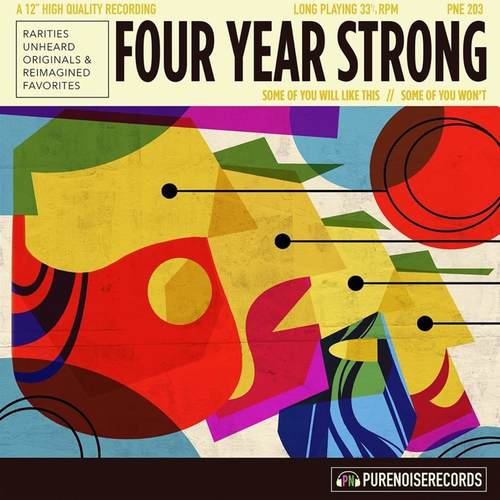 FOUR YEAR STRONG - Some Of You Will Like It, Some Of You Won't