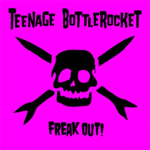 TEENAGE BOTTLEROCKET - Freak Out! LP