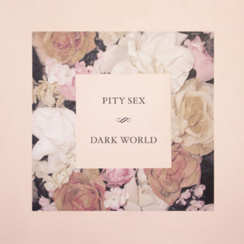 PITY SEX - Dark World 12EP