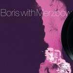 BORIS WITH MERZBOW - Gensho Part Two 2xLP