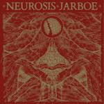 NEUROSIS & JARBOE - Neurosis & Jarboe 2xLP