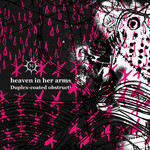 HEAVEN IN HER ARMS - Duplex-Coated Obstruction 10
