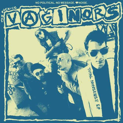 """VAGINORS - Total Nonsense 7"""""""
