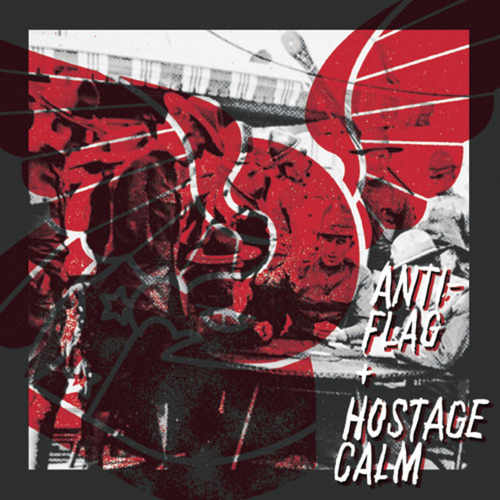 Anti-Flag  Hostage Calm - Split 7