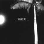 AGAINST ME - Searching For A Former Clarity 2xLP
