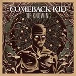 COMEBACK KID - Die Knowing LP