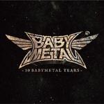 BABYMETAL - 10 Babymetal Years LP (Crystal Clear Vinyl)