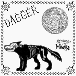 """DAGGER - Writhing in the light of the Moon 7"""""""