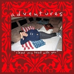 ADVENTURES - Clear My Head With You 7