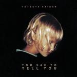 """YOTSUYA KAIDAN - Too Sad To Tell You 7"""""""