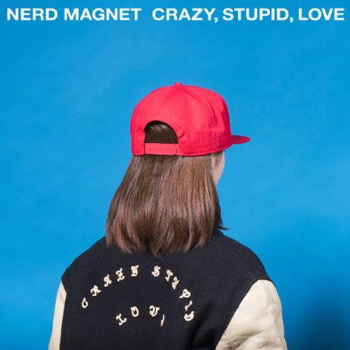 NERD MAGNET - Crazy, Stupid, Love LP