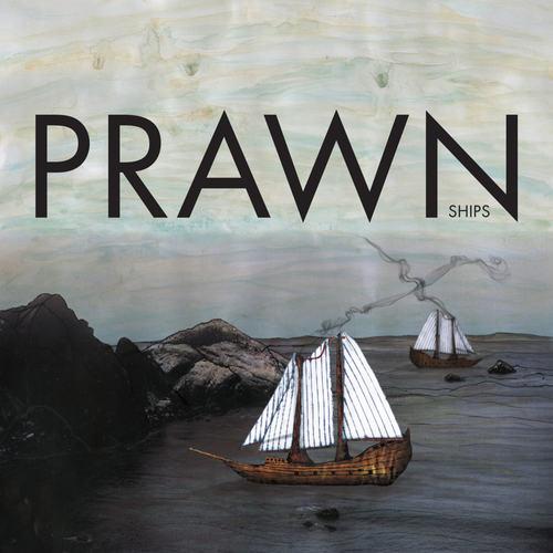 PRAWN - Ships LP