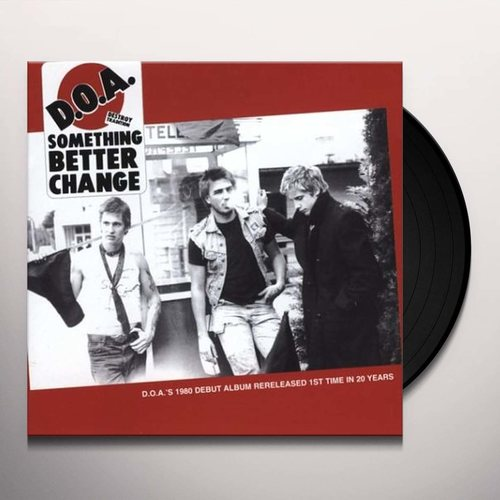 D.O.A. - Something Better Change LP