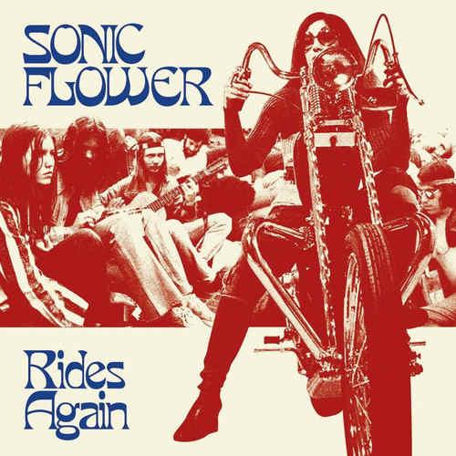 SONIC FLOWER - Rides Again LP