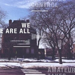 AMATEUR TAKES CONTROL - We are All Amateur Takes Control LP