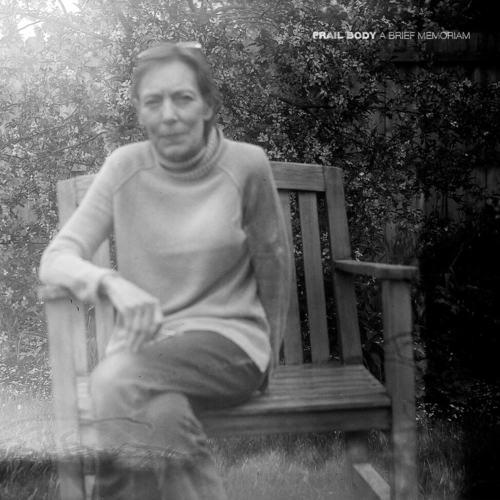 FRAIL BODY - A Brief Memoriam LP