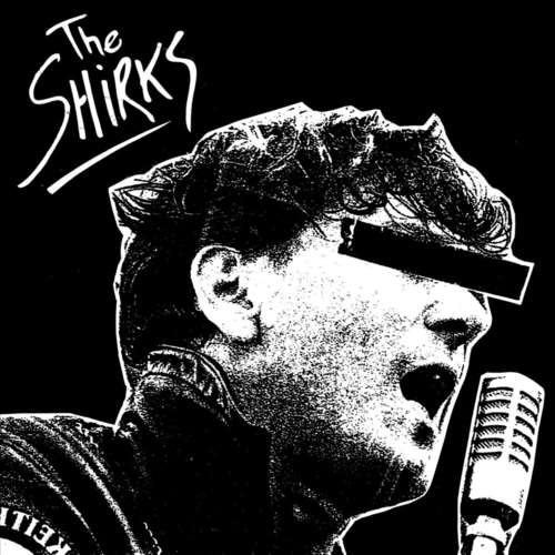 SHIRKS, THE - ST LP