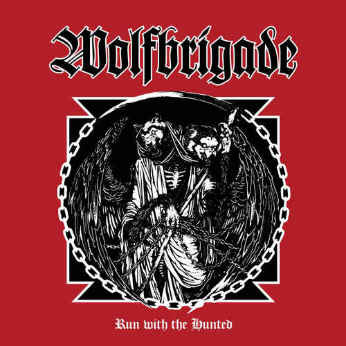 WOLFBRIGADE - Run With The Hunted LP