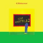 GLITTERER - Not Glitterer LP