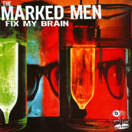MARKED MEN, THE - Fix My Brain LP