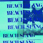 BEACH SLANG - A Loud Bash Of Teenage Feelings LP