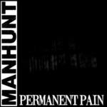 """MANHUNT - Permanent Pain 7"""""""