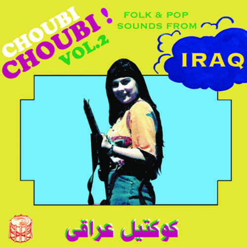 VA - Choubi Choubi Folk And Pop Songs From Iraq Vol. 2 2xLP
